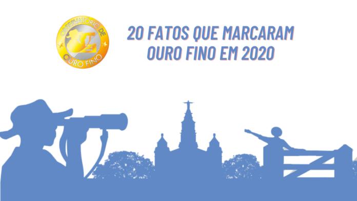 20 fatos que marcaram Ouro Fino em 2020